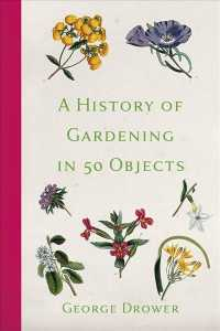 A History of Gardening in 50 Objects (Reprint)