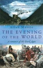 The Evening of the World : A Romance of the Dark Ages
