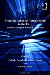 欧州通貨統合史<br>From the Athenian Tetradrachm to the Euro : Studies in European Monetary Integration (Studies in Banking and Financial History)
