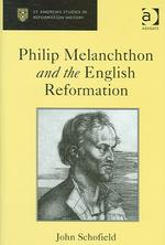 Philip Melanchthon and the English Reformation St. Andrews studies in Reformation history