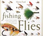 Fishing Flies : A Practical Guide to the Craft of Fly Tying