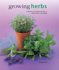Growing Herbs : A directory of varieties and how to cultivate them successfully