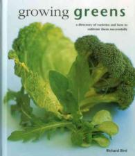Growing Greens : A Directory of Varieties and How to Cultivate Them Successfully