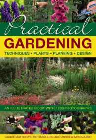 Practical Gardening : Techniques, Plants, Planning, Design: an Illustrated Book with 1200 Photographs (ILL)