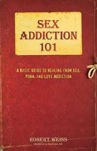 Sex Addiction 101 : A Basic Guide to Healing from Sex, Porn, and Love Addiction (1ST)