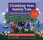 Climbing Your Family Tree : Online and Offline Genealogy for Kids