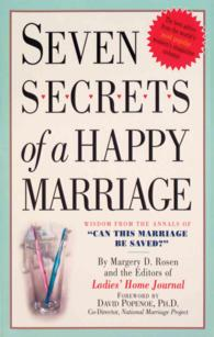 Seven Secrets of a Happy Marriage : Wisdom from the Annals of 'Can This Marriage Be Saved?'