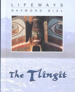 The Tlingit (Lifeways)