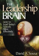 The Leadership Brain : How to Lead Today's Schools More Effectively (1-off Series)