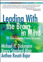 Leading with the Brain in Mind : 101 Brain-Compatible Practices for Leaders
