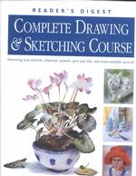 Complete Drawing & Sketching Course : Mastering Lead Pencils, Charcoal, Pastels, Pen and Ink, and Water-Soluble Pencils
