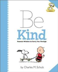Be Kind : Peanuts Wisdom to Carry You through (Peanuts)