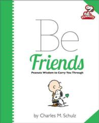 Be Friends : Peanuts Wisdom to Carry You through