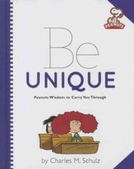 Be Unique : Peanuts Wisdom to Carry You through (Peanuts)