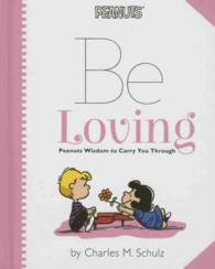 Be Loving : Peanuts Wisdom to Carry You through (Peanuts)