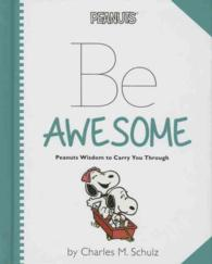Peanuts - Be Awesome : Peanuts Wisdom to Carry You through