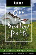 Quebec Off the Beaten Path (Off the Beaten Path Quebec) -- Paperback / softback (3rd ed.)