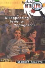 The Disappearing Jewel of Madagascar (Accidental Detectives)
