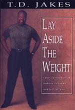 Lay Aside the Weight : Take Control of It before It Takes Control of You (Combined Book and Workbook)