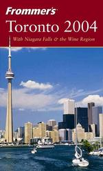 Frommer's Toronto 2004 (Frommer's Toronto) (10 SUB)
