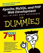 Apache, Mysql, and Php Web Development All-In-One Desk Reference for Dummies : 7 Books in 1 (For Dummies (Computer/tech))
