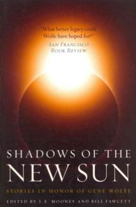 Shadows of the New Sun : Stories in Honor of Gene Wolfe (Reprint)