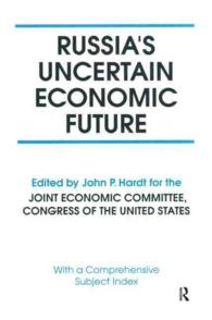 Russia's Uncertain Economic Future : With a Comprehensive Subject Index