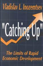 Catching Up : The Limits of Rapid Economic Development