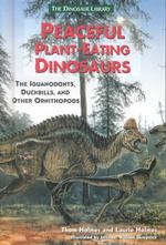 Peaceful Plant-Eating Dinosaurs : Iguanodonts, Duckbills, and Other Ornithopod Dinosaurs (Dinosaur Library)