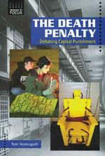 The Death Penalty : Debating Capital Punishment (Issues in Focus)