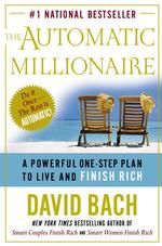 The Automatic Millionaire : A Powerful One-Step Plan to Live and Finish Rich (1ST)