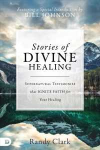 Stories of Divine Healing : Supernatural Testimonies That Ignite Faith for Your Healing