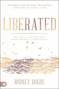 Liberated : Set Free and Staying Free from Demonic Strongholds