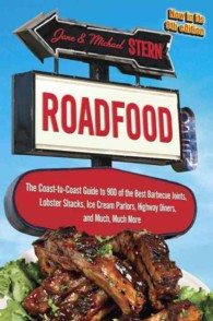 Roadfood : The Coast-to-Coast Guide to 900 of the Best Barbecue Joints, Lobster Shacks, Ice Cream Parlors, Highway Diners, and Much, Much More (9TH)