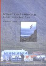 Iceland and Its Alliances : Security for a Small State (Scandinavian Studies)