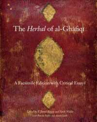 The Herbal of al-Ghafiqi : A Facsimile Edition of MS 7508 in the Osler Library of the History of Medicine, McGill University, with Critical Essays (1ST)