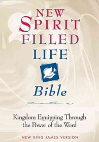 New Spirit Filled Life Bible : Kingdom Equipping through the Power of the Word