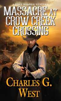 Massacre at Crow Creek Crossing (Cole Bonner Western)