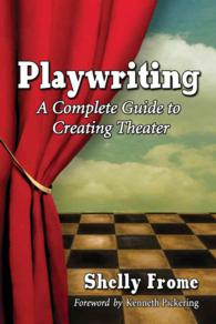 Playwriting : A Complete Guide to Creating Theater (Reprint)