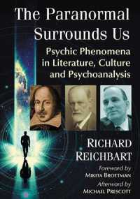 The Paranormal Surrounds Us : Psychic Phenomena in Literature, Culture and Psychoanalysis