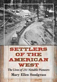 Settlers of the American West : The Lives of 231 Notable Pioneers