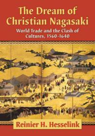 The Dream of Christian Nagasaki Wold Trade and theClash of Cultures, 1560-1640