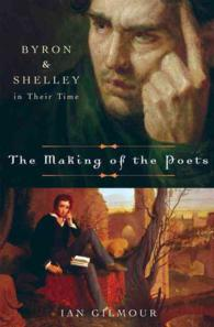 The Making of the Poets : Byron and Shelley in Their Time