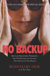 No Backup : My Life as a Female FBI Special Agent