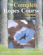 The Complete Ropes Course Manual (3RD)