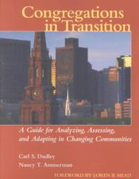 Congregations in Transition : A Guide for Analyzing, Assessing, and Adapting in Changing Communities
