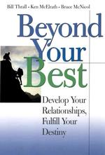 Beyond Your Best : Develop Your Relationships, Fulfill Your Destiny (1 PCK)
