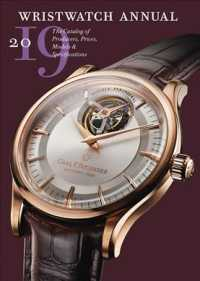 Wristwatch Annual 2019 : The Catalog of Producers, Prices, Models, and Specifications (Wristwatch Annual) (21 ANL TRA)