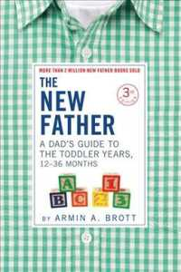 The New Father : A Dads Guide to the Toddler Years, 12-36 Months (New Father) (3TH)