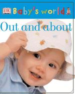 Out and about (Baby's World Chunky Board Books) (BRDBK)